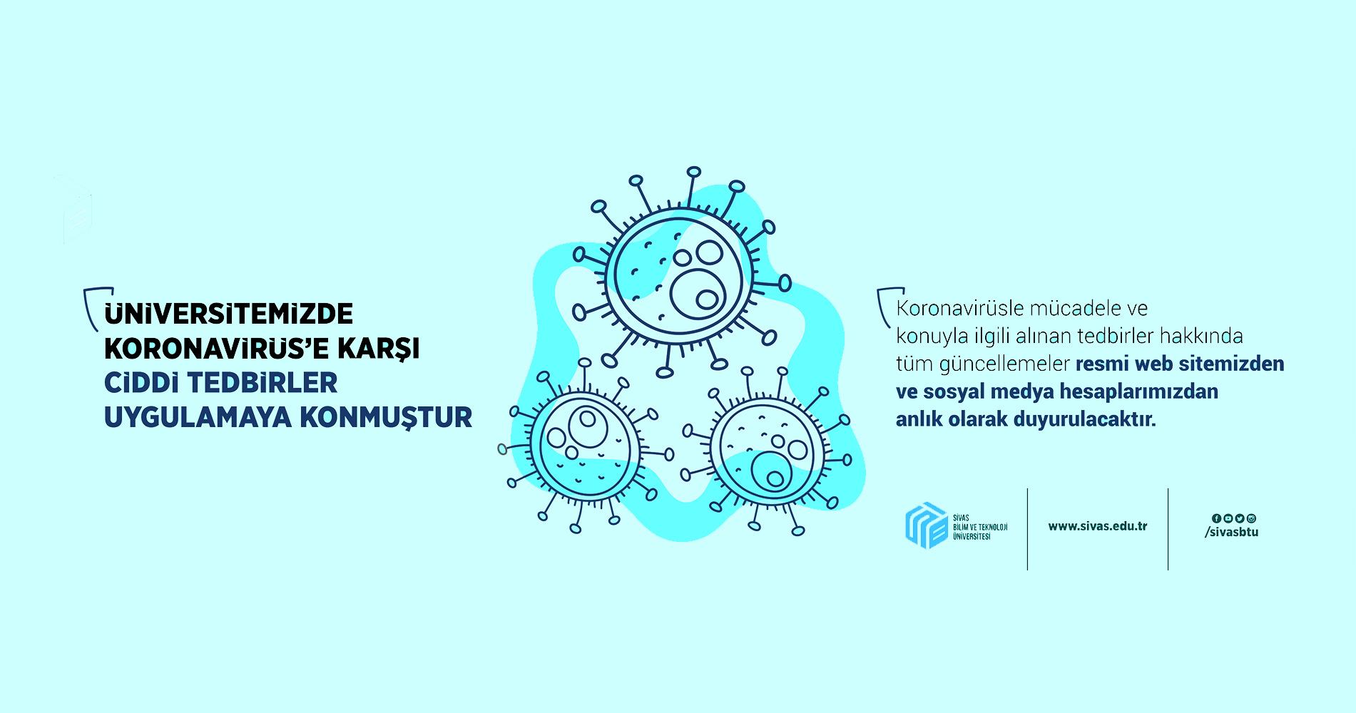 Üniversitemizde Koronavirüs'e Karşı Ciddi Tedbirler Uygulamaya Konmuştur